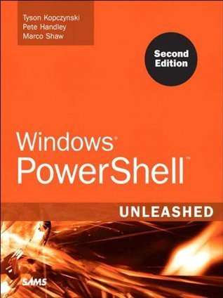 Windows PowerShell Unleashed Tyson Kopczynski