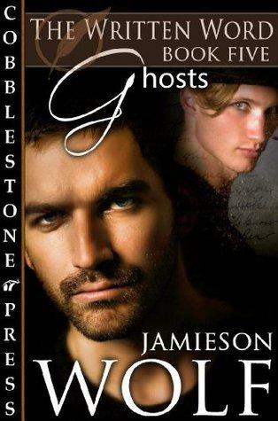 Ghosts [The Written Word Five] Jamieson Wolf
