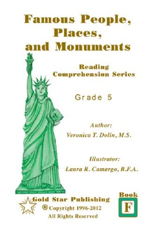 Famous People, Places, and Monuments - Book F (Gold Star Reading Comprehension Series)  by  Veronica T. Dolin
