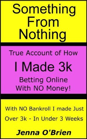 Something From Nothing - True Story Of How I Made 3k in Under 3 Weeks, From Nothing! Jenna OBrien