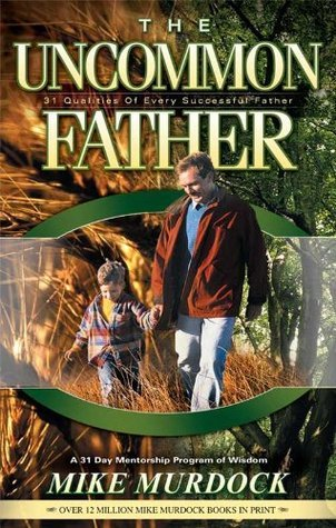 The Uncommon Father Mike Murdock