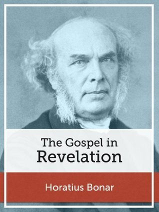 The Gospel in Revelation  by  Horatius Bonar
