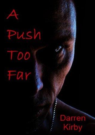 A Push Too Far  by  Darren Kirby