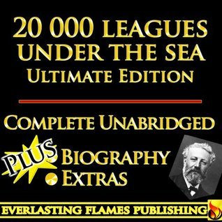 20000 Leagues Under The Sea [Unabridged Plus Biography [Annotated] Jules Verne