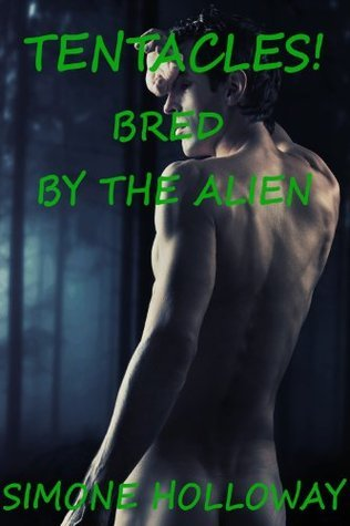 Tentacles Bundle: Bred By The Alien  by  Simone Holloway