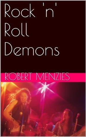Rock n Roll Demons  by  Robert Menzies