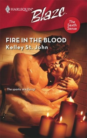 Fire In The Blood (Harlequin Blaze #397)(The Sexth Sense #4)  by  Kelley St. John