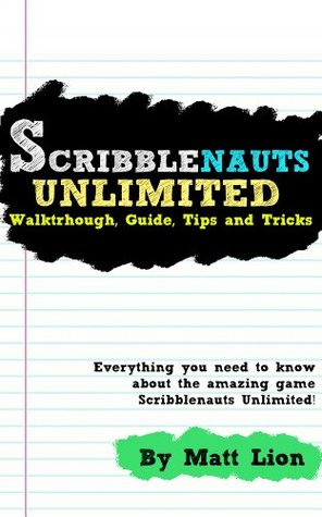 Scribblenauts Unlimited: Walkthrough, Guide, Tips and Tricks Matt Lion