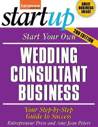 Start Your Own Wedding Consultant Business (StartUp Series) Entrepreneur Press
