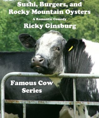 Sushi, Burgers, and Rocky Mountain Oysters  by  Ricky Ginsburg