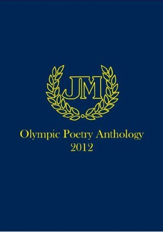 John Masefield High School Olympic Poetry Anthology 2012  by  Jmhs Year 8. students