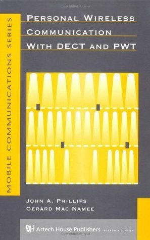 Personal Wireless Communication With Dect and Pwt  by  John Phillips