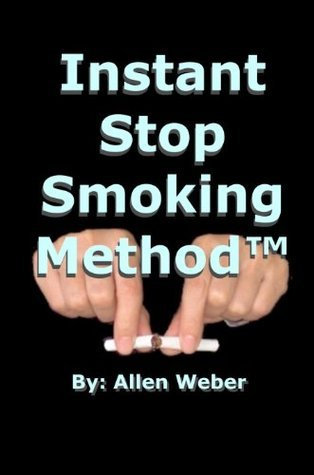 the Instant Stop Smoking Method Allen Weber