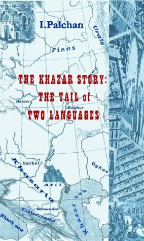Russian, Hebrew And The Khazar Story  by  Israel Palchan