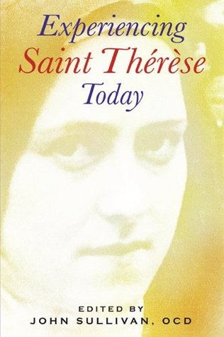 Experiencing Saint Therese Today  by  Redemptus Valabek O. Carm