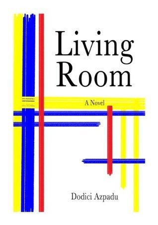 Living Room: A Novel  by  Dodici Azpadu