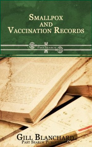 Smallpox and Vaccination Records  by  Gill Blanchard