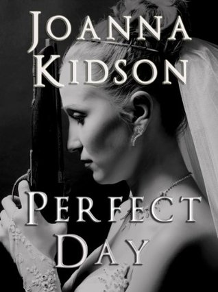 Perfect Day  by  Joanna Kidson