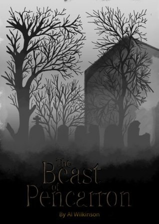 The Beast of Pencarron  by  Al Wilkinson