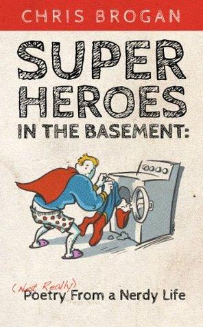 Superheroes in the Basement  by  Chris Brogan
