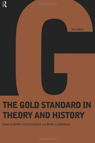Golden Fetters: The Gold Standard and the Great Depression, 1919-1939 (NBER Series on Long-Term Factors in Economic Development) Barry Eichengreen