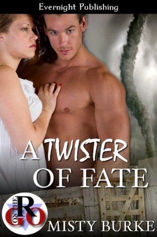 A Twister of Fate  by  Misty Burke