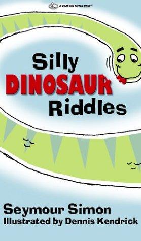 SILLY DINOSAUR RIDDLES Seymour Simon