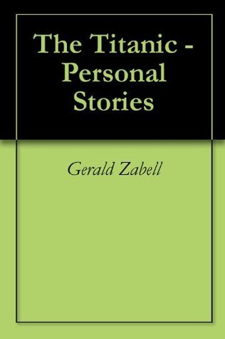 The Titanic - Personal Stories Gerald Zabell