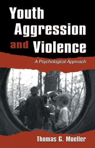 Youth Aggression & Violence P Thomas G. Moeller