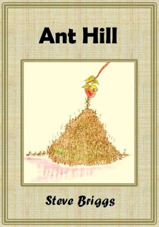 Ant Hill Steve Briggs