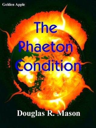 The Phaeton Condition Douglas R. Mason