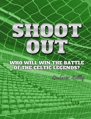 Celtic Shoot-Out  by  Andrew Reilly