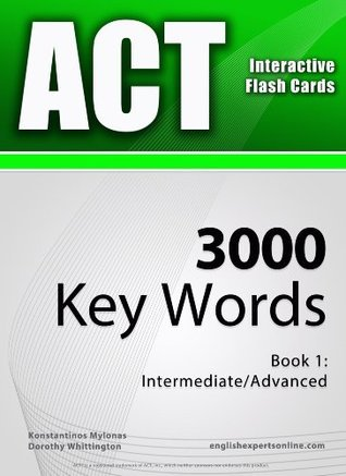ACT Interactive Flash Cards - 3000 Key Words. A powerful method to learn the vocabulary you need. Konstantinos Mylonas
