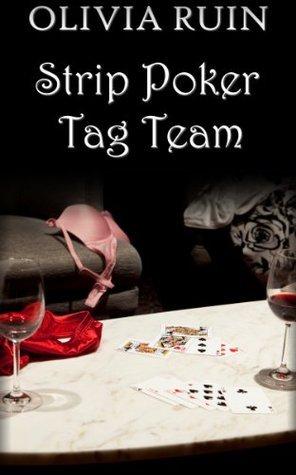 Strip Poker Tag Team  by  Olivia Ruin
