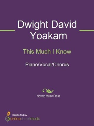 This Much I Know  by  Dwight David Yoakam