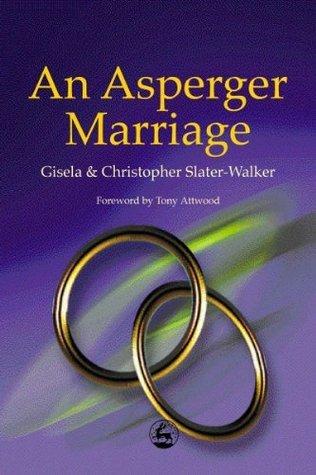 An Asperger Marriage Christopher Slater-Walker