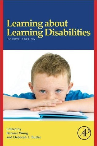 Learning About Learning Disabilities  by  Bernice Y.L. Wong