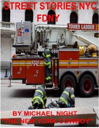 Street Stories NYC FDNY Michael Night The New York Cowboy