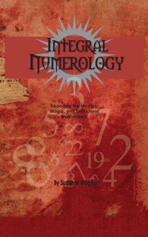 Integral Numerology  by  Suzanne Wagner