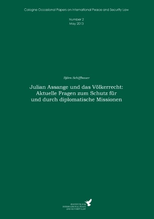 Julian Assange und das Völkerrecht: Aktuelle Fragen zum Schutz für und durch diplomatische Missionen  by  Björn Schiffbauer