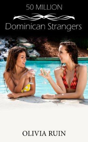 50 Million: Dominican Strangers  by  Olivia Ruin