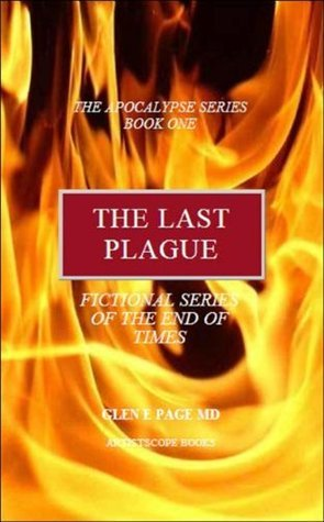 The Last Plague (The Apocalypse Series)  by  Glen E. Page