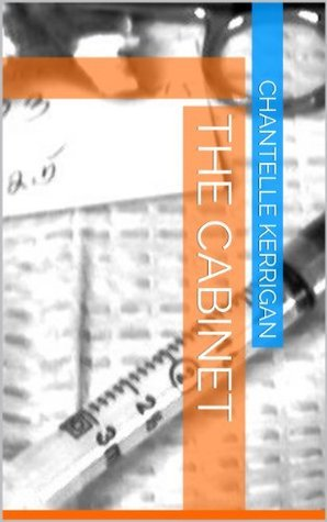 The Cabinet  by  Chantelle Kerrigan