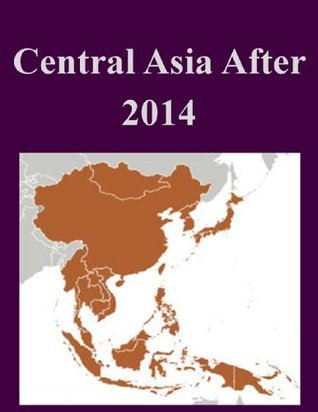 Central Asia After 2014 United States Army War College