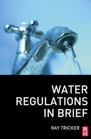 Water Regulations In Brief  by  Ray Tricker