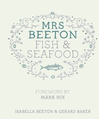 Mrs Beetons Fish & Seafood: Foreword Mark Hix by Isabella Beeton