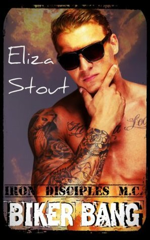 Biker Bang (Iron Disciples MC 0.5) Eliza Stout