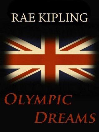Olympic Dreams  by  Rae Kipling