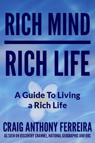 Rich Mind - Rich Life  by  Craig Ferreira