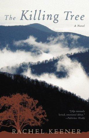The Killing Tree: A Novel  by  Rachel Keener